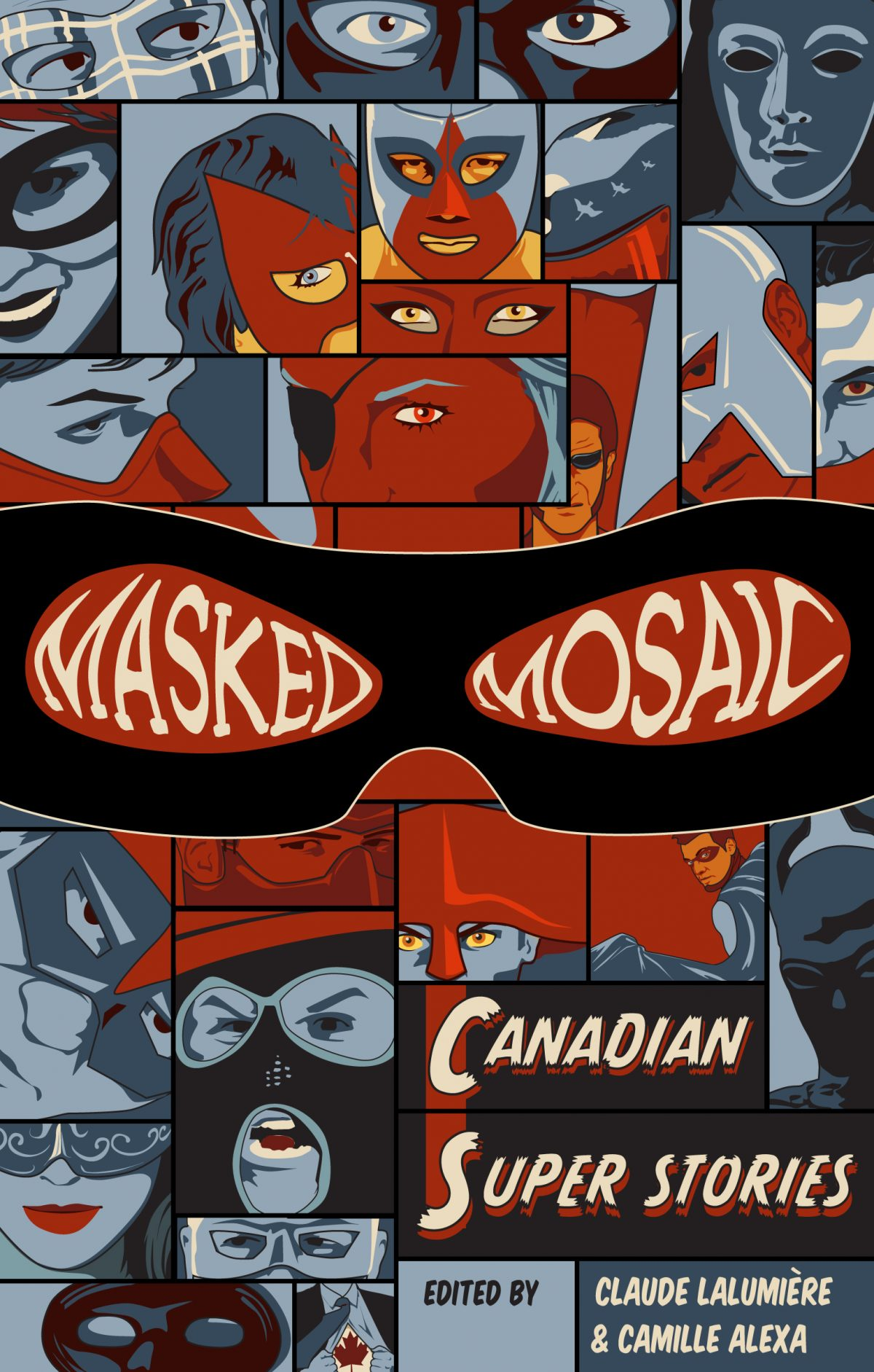 Masked Mosaic:Canadian Super Hero Stories (Tyche Books 2013) Edited by Claude Lalumiere and Camille Alexa
